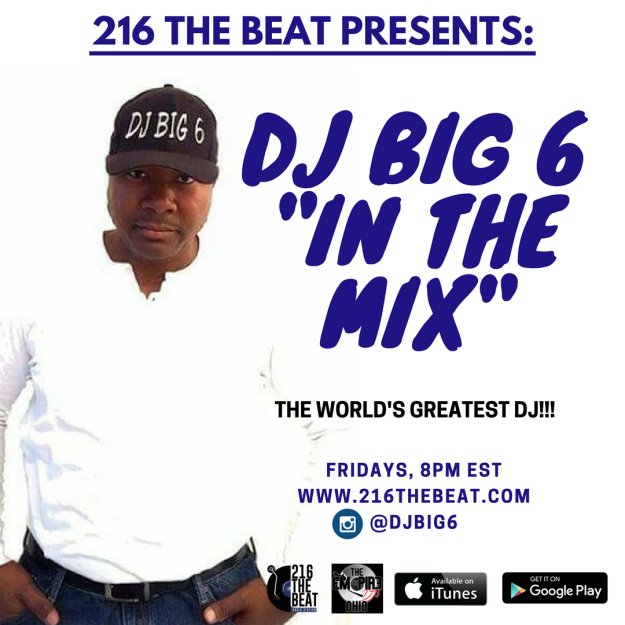 216 THE BEAT PRESENTS DJ BIG 6 IN THE MIX